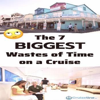 We've gathered up seven things that you shouldn't waste your time doing while on a cruise vacation.